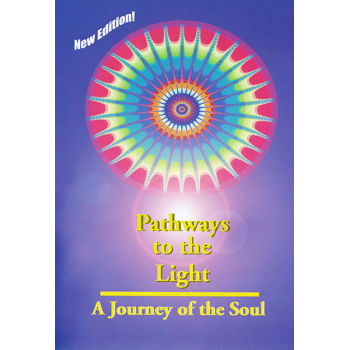Pathways to the Light: A Journey of the Soul