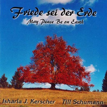 Friede sei der Erde – May Peace Be On Earth